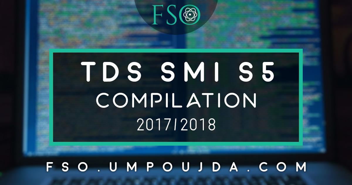 """SMI S5 : TDs """"Compilation"""" 2017/2018"""