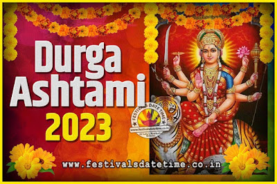 2023 Durga Ashtami Pooja Date and Time, 2023 Durga Ashtami Calendar
