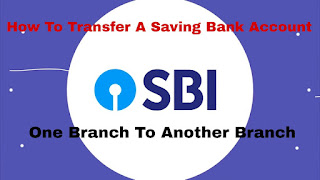 SBI RINB- How To Transfer a Savings Bank Account from one Branch To Another Branch
