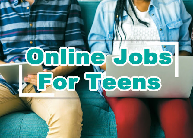 ONLINE JOBS FOR TEENS PART TIME HIGH PAYING JOBS FOR TEENAGERS