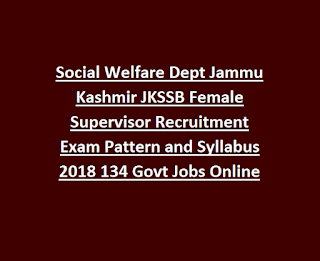 Social Welfare Dept Jammu Kashmir JKSSB Female Supervisor Recruitment Exam Pattern and Syllabus 2018 134 Govt Jobs Online
