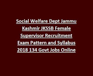 Social Welfare Dept Jammu Kashmir JKSSB Female Supervisor Recruitment Exam Pattern and Syllabus 2018 134 Govt Jobs Online