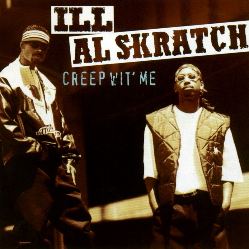 Ill Al Skratch - Creep Wit' Me (1994)