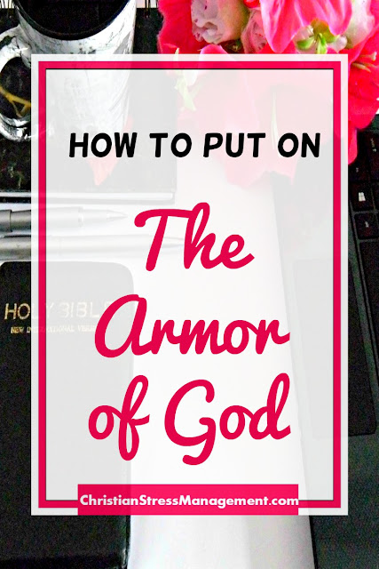How to Put on the Armor of God