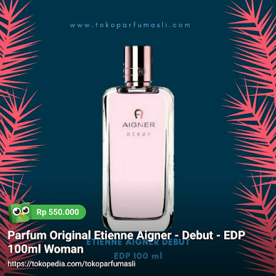toko parfum asli parfum original etienne aigner debut edp 100ml woman