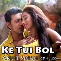 Ke tui bol - Arijit Singh - Herogiri
