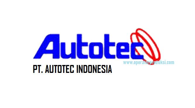 Lowongan Kerja PT. Autotech Indonesia - Purwakarta Operator Produksi
