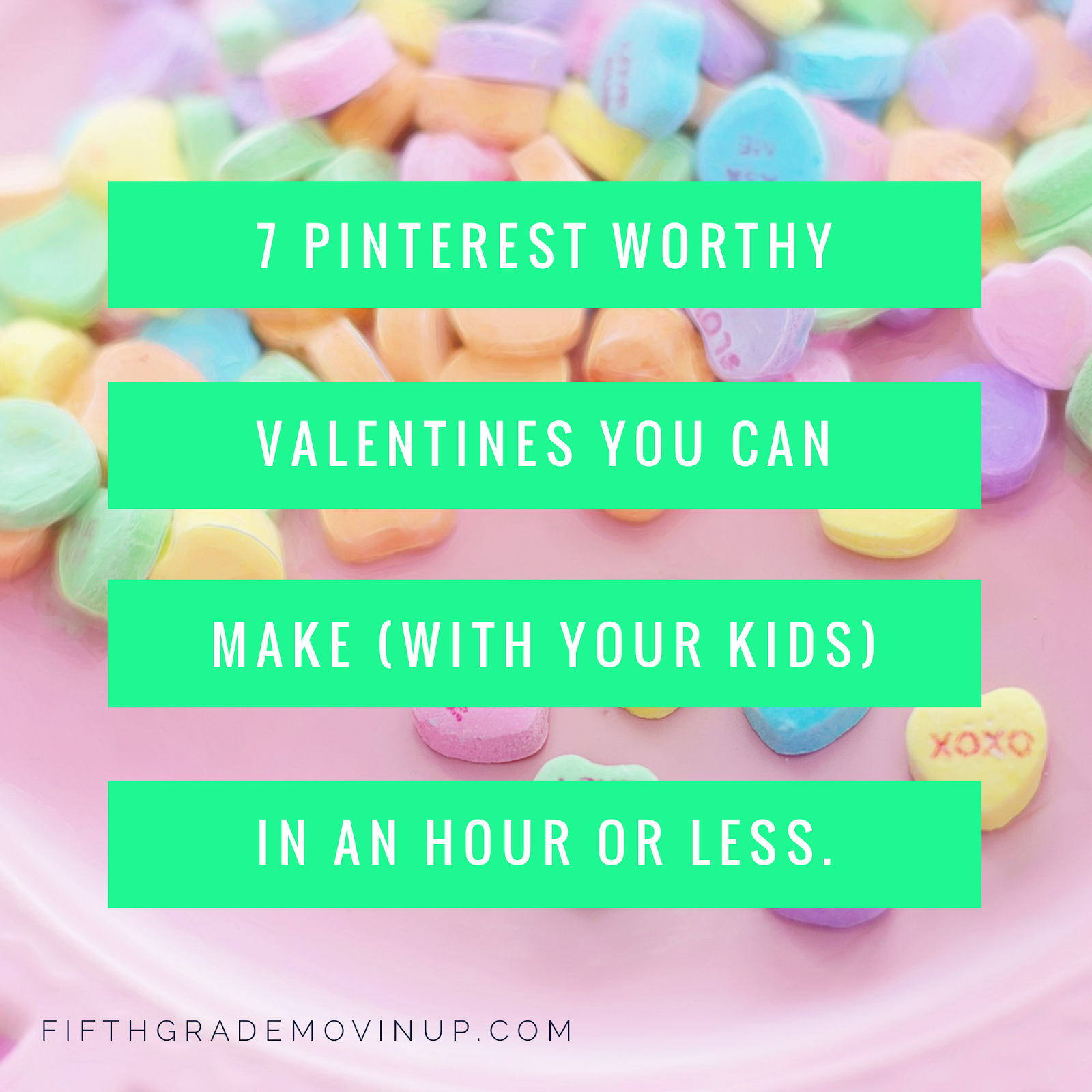 Fifth Grade Movin\' Up: Seven Pinterest Worthy Valentines You Can ...