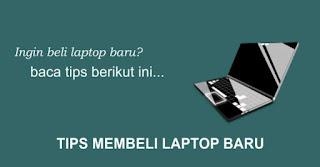 Hal yang diperhatikan saat membeli laptop
