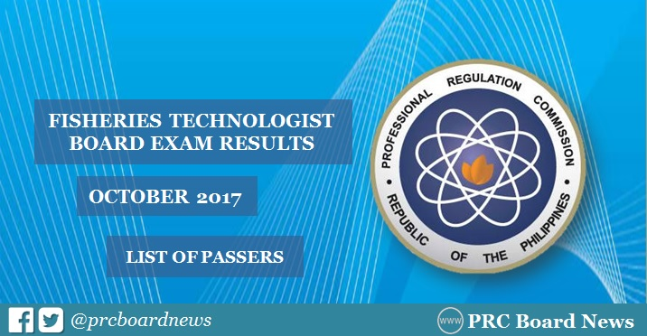 OFFICIAL RESULTS: October 2017 Fisheries Technologist board exam list of passers