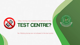 25. May I bring my mobile cell phone to the JAMB TEST CENTRE?