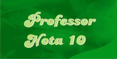 Resultado de imagem para nota 10 professores
