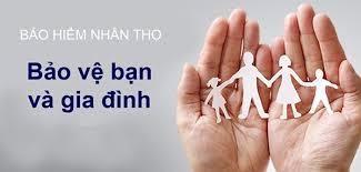 Bảo hiểm nhân thọ _ bảo vệ gia đình bạn
