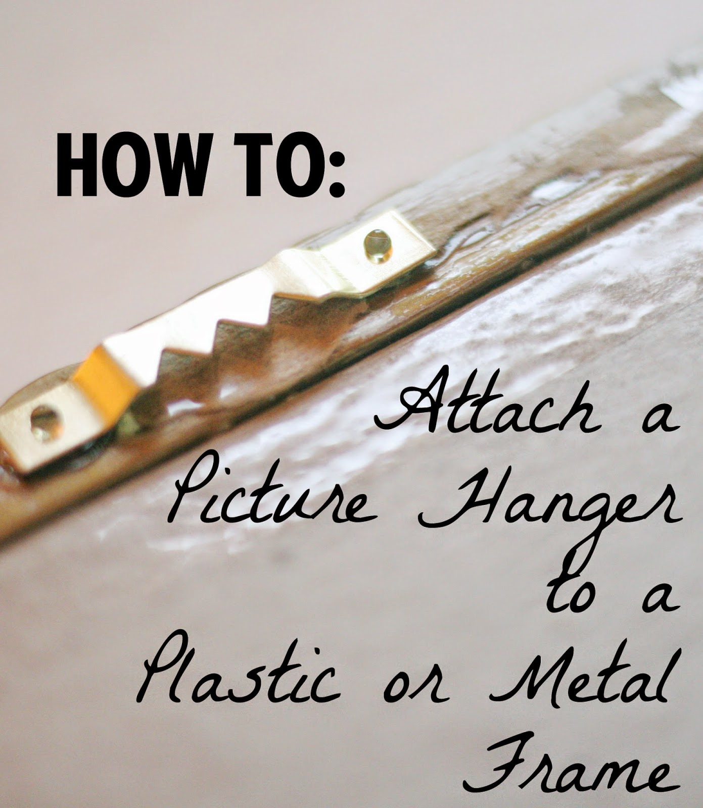 A simple tip how to attach a picture hanger to a plastic or a simple tip how to attach a picture hanger to a plastic or metal frame jeuxipadfo Gallery