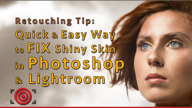 Portrait Retouching Tip: Fix Shiny Skin in Photoshop & Lightroom