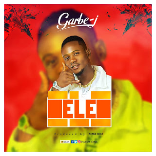 MUSIC: Garbe J - Ele (Prod. Sense beat) | @garbe_sings