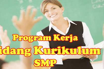 Program Kerja Bidang Kurikulum - KTSP - K13 - SMP Kelas VII,VIII dan IX