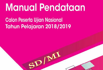 Download Buku Panduan Penggunaan Sistem Pendataan Calon Peserta Ujian Nasional (UN) SD, SMP, SMA dan SMK Online 2018/2019