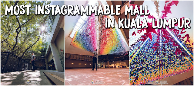 THE MOST INSTAGRAMMABLE MALL IN KUALA LUMPUR 2019