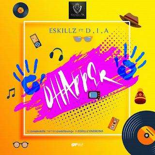 Music: Eskillz Feat. DIA - Dhapper | @Eskillzsings