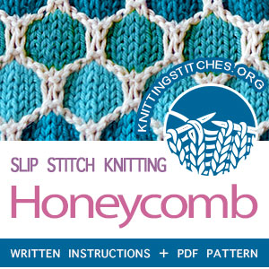 Slip Stitch Knitting -  Honeycomb stitch pattern. FREE written instructions, PDF knitting pattern. The pattern is written in detail. Very easy to follow instructions. #knittingstitches #knittingpatterns #knitting #knit #slipstitchknitting