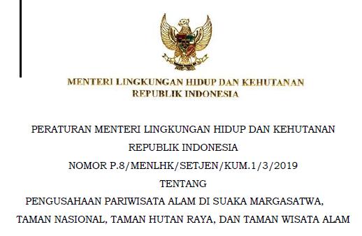 Peraturan Menteri Lingkungan Hidup Dan Kehutanan Nomor P 8 Tahun 2019 Tentang Pengusahaan Pariwisata Alam Rimbawan Online