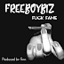 New Music: Freeboybiz- 'Fuck Fame(freestyle)'