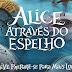 Primeiro trailer do filme: Alice Através do Espelho