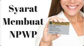Syarat dan Cara Pembuatan NPWP Lengkap