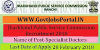 Jharkhand Public Service Commission Recruitment 2018 – 386 Specialist Doctors