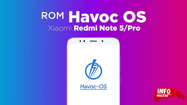ROM Havoc OS 2.3 PIE Xiaomi Redmi Note 5/Pro ( Whyred )