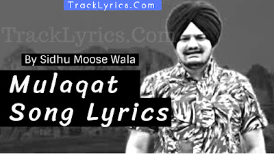 sidhu-moose-wala-new-song-mulaqat-lyrics-pujabi-song-singga-byg-byrd