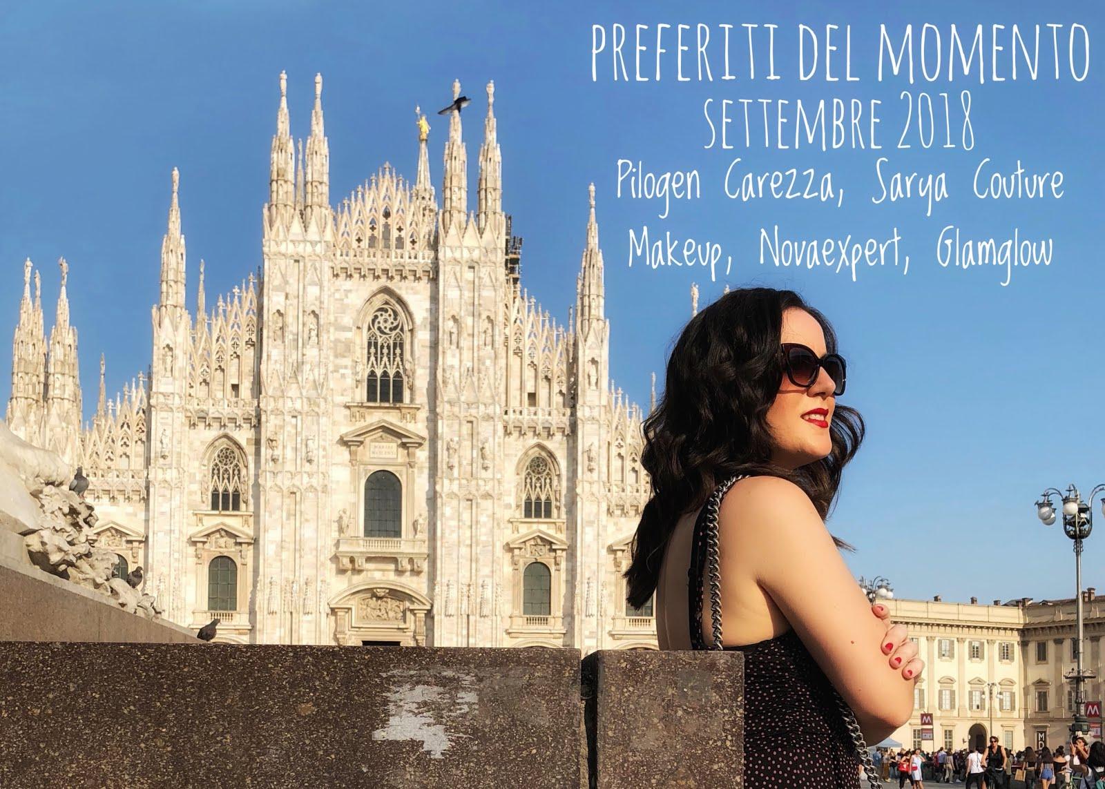 Preferiti del momento Settembre 2018 Pilogen Carezza, Sarya Couture Makeup, Novaexpert, Glamglow