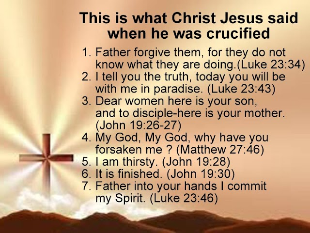 7 Words of Jesus Christ when he was Crucified