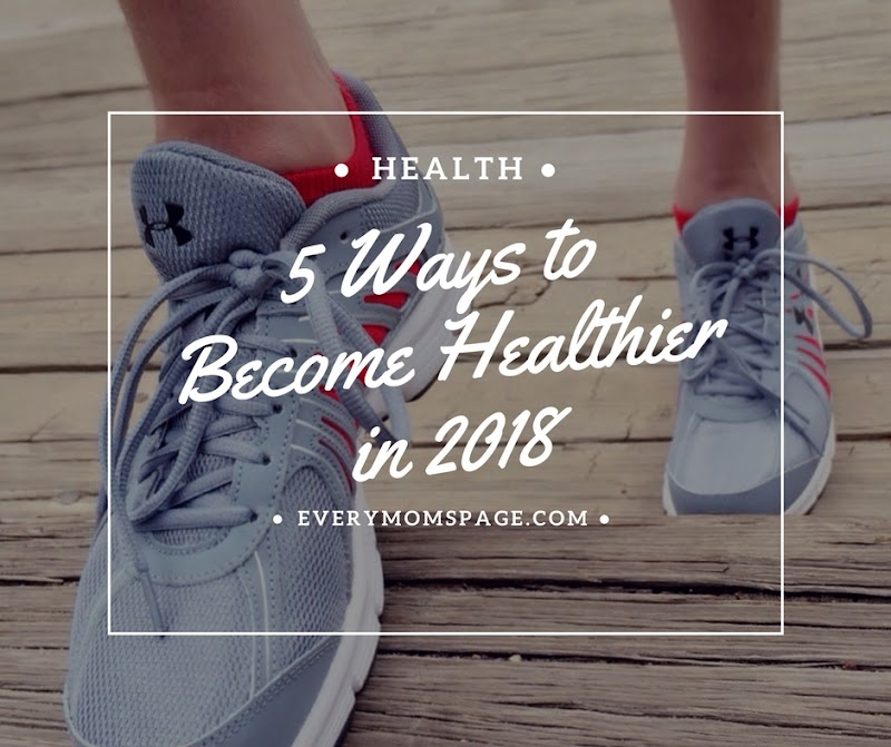 5 Ways to Become Healthier in 2018