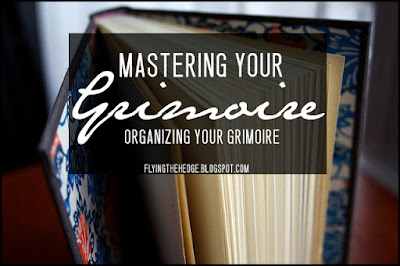 Mastering Your Grimoire: Organizing Your Grimoire