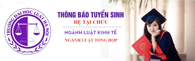 Xét tuyển Tại chức Đại hoc luật Hà Nội năm 2018