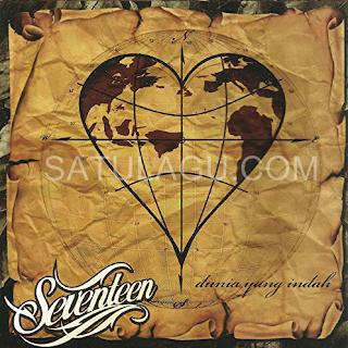 Download Lagu Seventeen Mp3 Album Dunia Yang Indah (2011) Lengkap