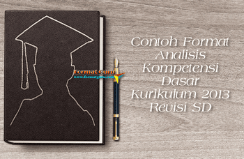 Contoh Format Analisis Kompetensi Dasar Kurikulum 2013 Revisi SD