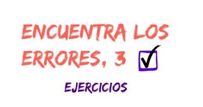 ENCUENTRA LOS ERRORES, 3. Un juego-ejercicio para repasar tu español.