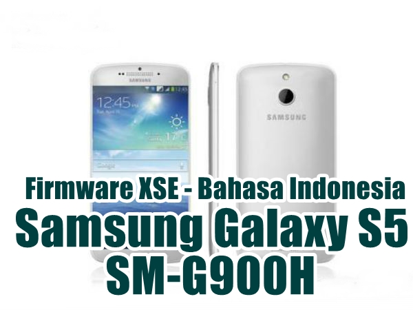 Download Firmware Samsung Galaxy S5 SM-G900H (Exynos Octa) Latest Update Bahasa Indonesia [XSE]
