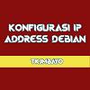 Cara Konfigurasi IP Address di Debian 8