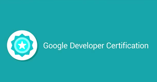 Google starting Android Developer Certification ~ To Mastery