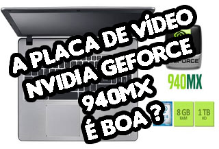 A placa de video nvidia geforce 940mx é boa para jogos ?