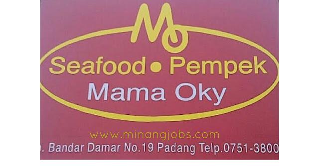 Lowongan Kerja Sumbar Seafood & Pempek Mama Oky Padang