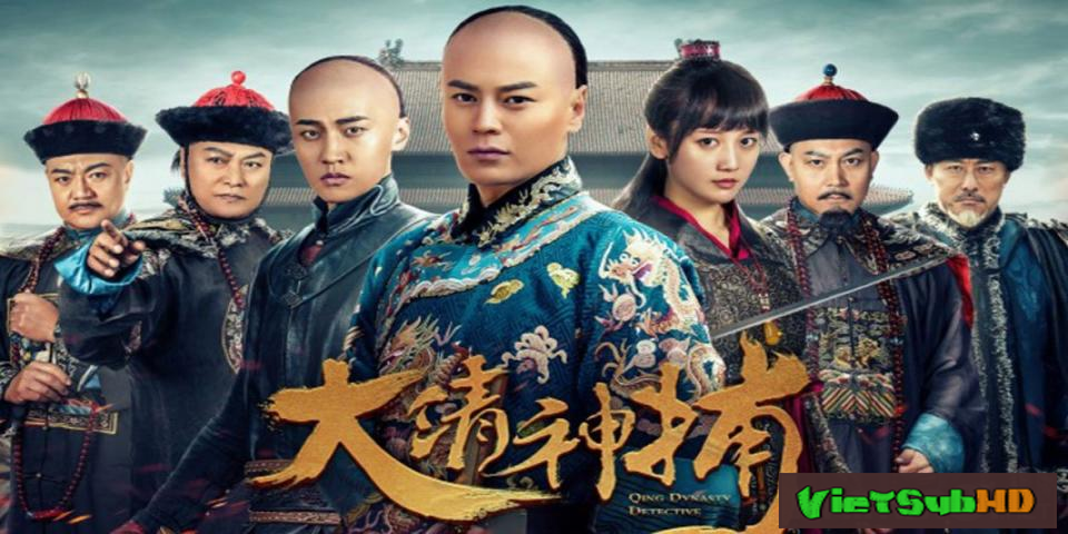 Phim Đại Thanh Thần Bộ Tập 2 VietSub HD   Qing Dynasty Detective 2017