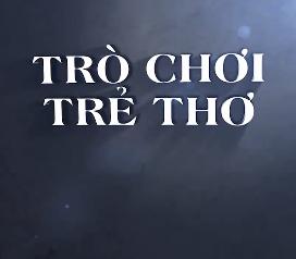 Trò Chơi Trẻ Thơ - Kênh VTV9