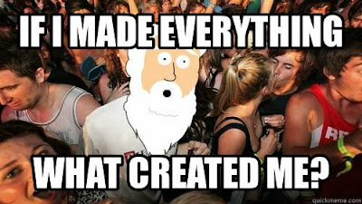 Funny God Joke Meme Pictures - If I made everything what created me?