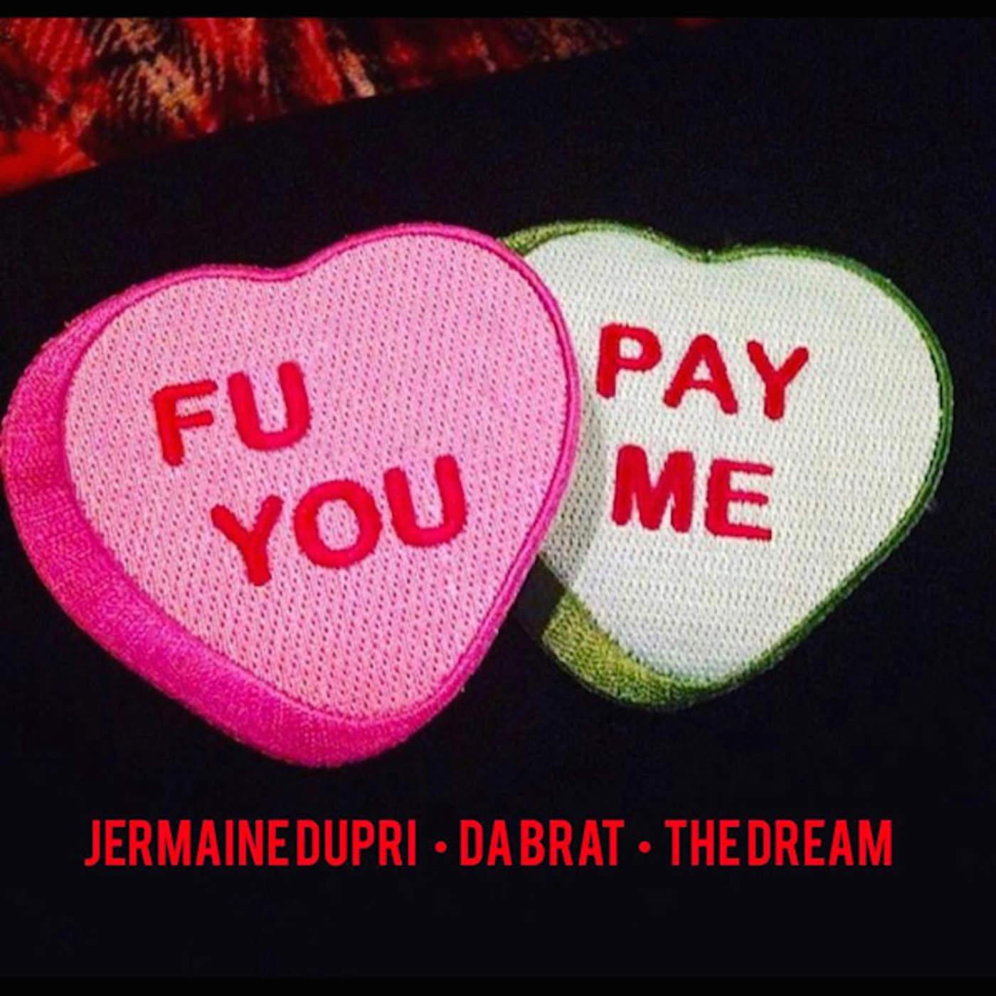 Jermaine Dupri & Da Brat - F U Pay Me (feat. The Dream) - Single Cover