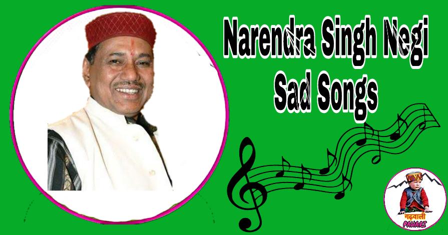 Narendra singh negi sad song download garhwali songs nonstop.